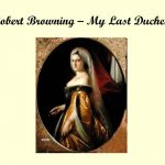 """""""My Last Duchess"""" by Robert Browning: A Detailed Analysis"""