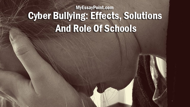 Essay On Cyber Bullying: Effects And Solutions