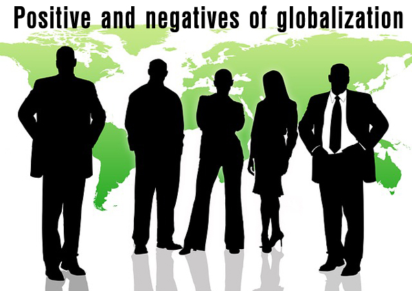 Positive and negative effects of globalization