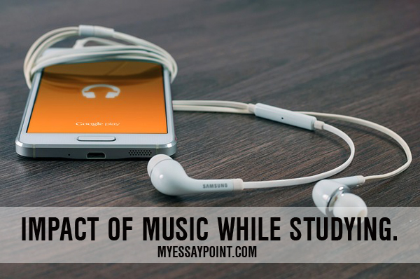 Impact of listening to music while studying essay