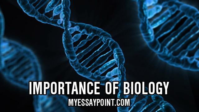 importance of biology my essay point importance of biology