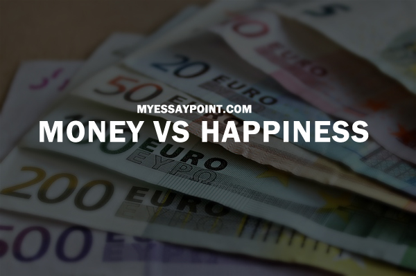 money vs happiness which is more important my essay point money vs happiness