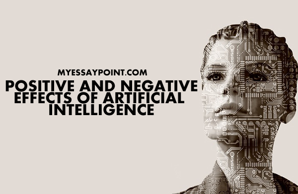 Positive and negative effects of artificial intelligence