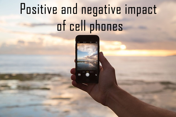 positive negative impact cell phone
