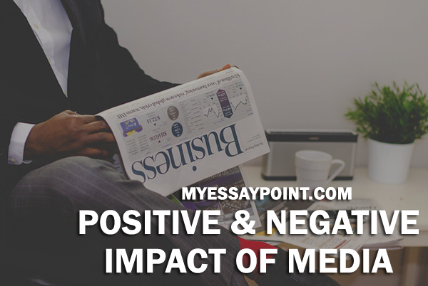 Positive and negative impact of Media