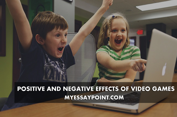 Positive And Negative Effects Of Playing Video Games  My Essay Point Positive Negative Impact Of Video Games