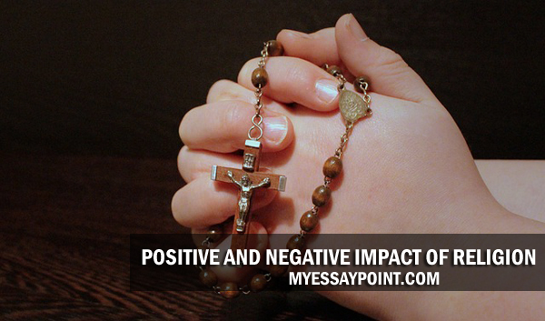 positive and negative impact of religion my essay point religion positive negative impact