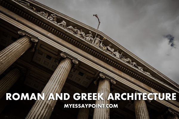 greek vs roman architecture essay What is the difference between rome and greece  rome vs greece  roman architecture has an influence on the greek architecture,.