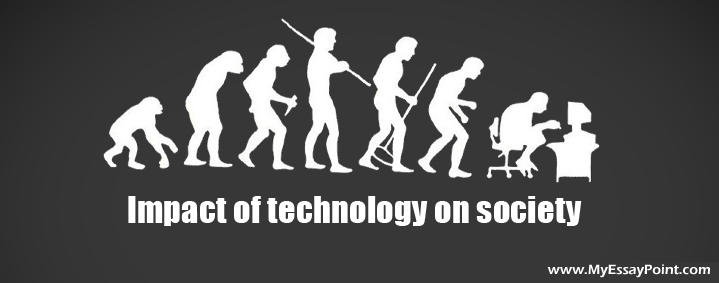 impact of technology on our society positive negative my  impact of technology on society