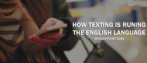 How texting is ruining the English language?